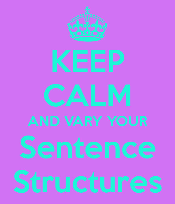 keep-calm-and-vary-your-sentence-structures